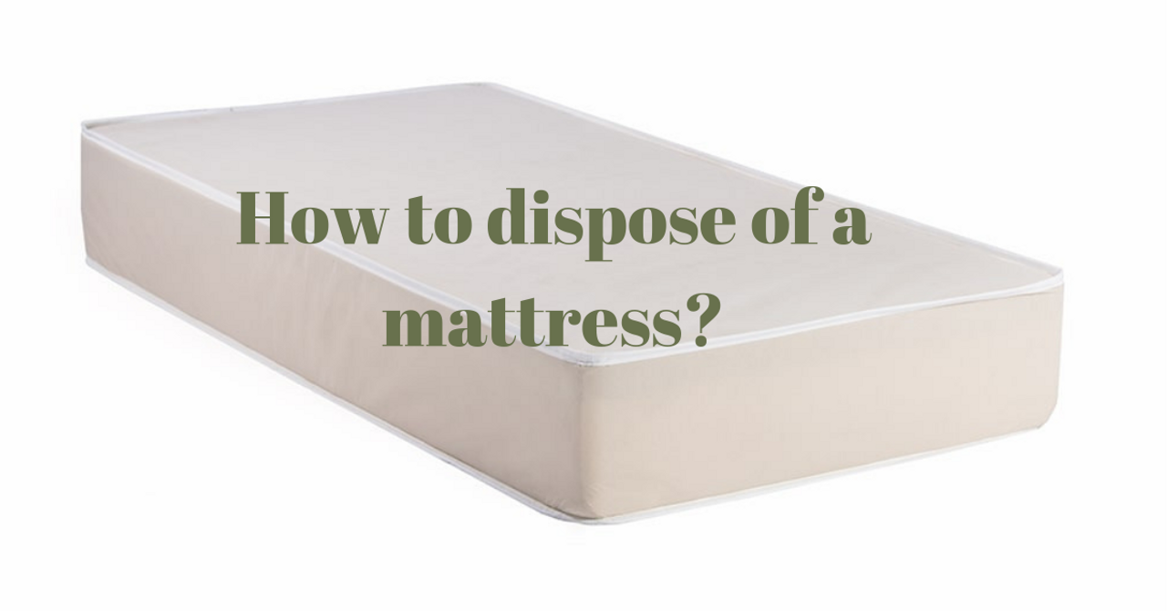 What To Do With Old Mattresses (How To Dispose Of a Mattress?)