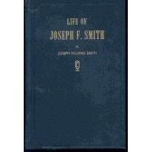 The Life of Joseph F. Smith (Hardcover)