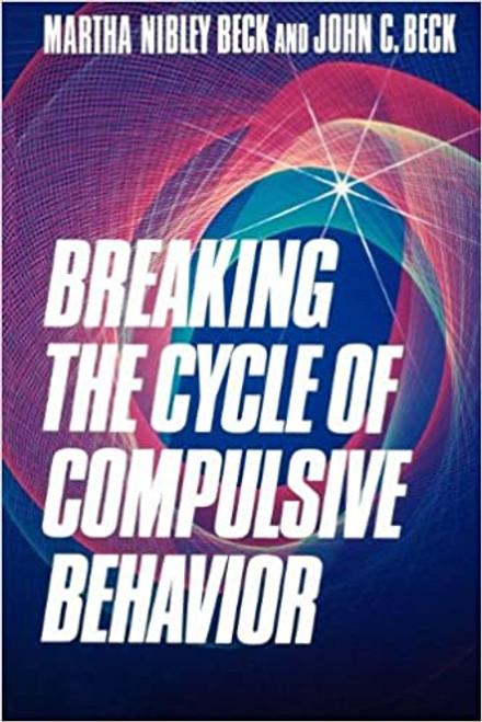 Breaking the Cycle of Compulsive Behavior (Paperback)