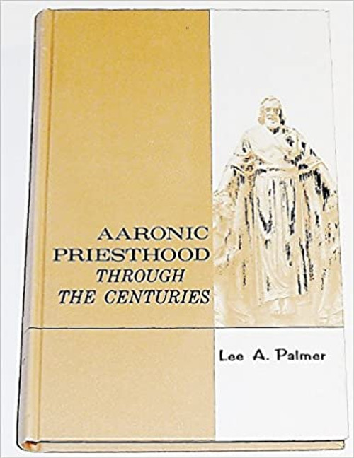 Aaronic Priesthood Through the Centuries(Hardcover)