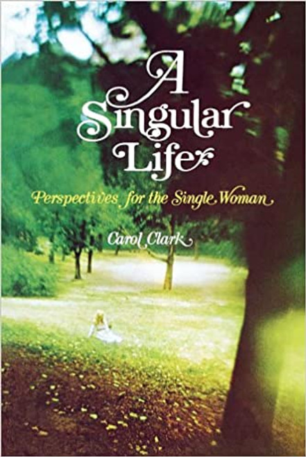 A Singular Life: Perspectives on Being Single (Hardcover)