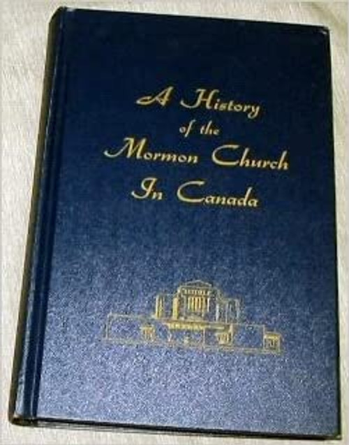 A history of the Mormon Church in Canada (Hardcover)
