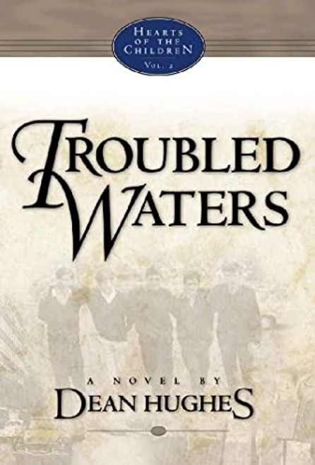 Hearts of the Children:  Volume 2 Troubled Water (Hardcover)