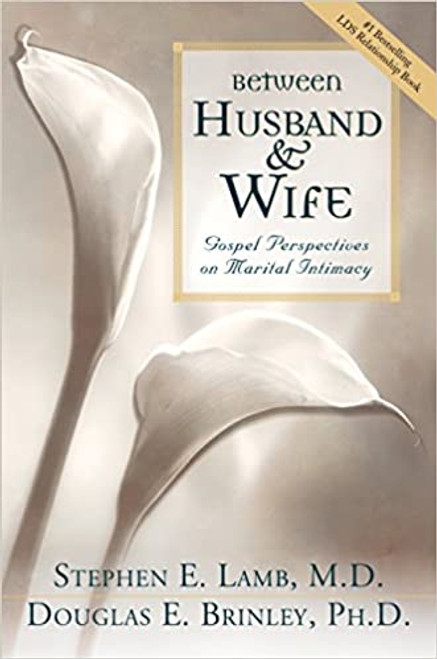 Between Husband and Wife: Gospel Perspectives on Marital Intimacy (Hardcover)
