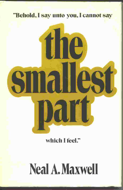 Behold, I Say Unto You, I Cannot Say the Smallest Part Which I Feel (Hardback)