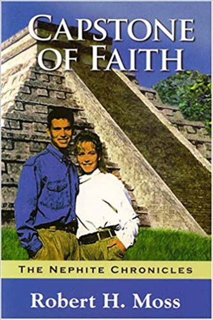 Capstone Of Faith: The Nephite Chronicles  (Paperback)