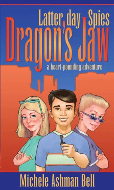 Latter-Day Spies - Dragon's Jaw - a Heart-Pounding Adventure  (Paperback)