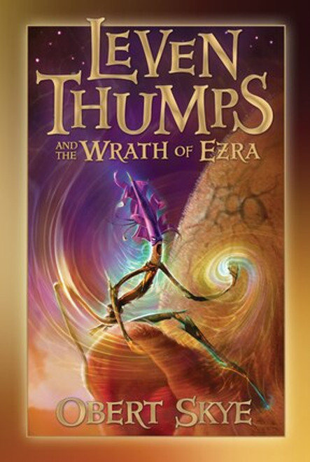 Leven Thumps and the Wrath of Ezra Vol. 4 (Paperback)