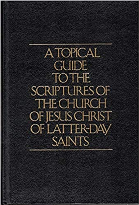 A Topical Guide To The Scriptures of The Church of Jesus Christ of The Latter-day Saints (Hardcover)