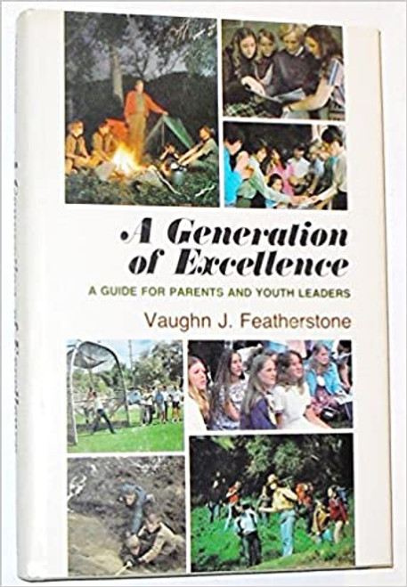 A generation of excellence: A guide for parents and youth leaders (Hardcover)