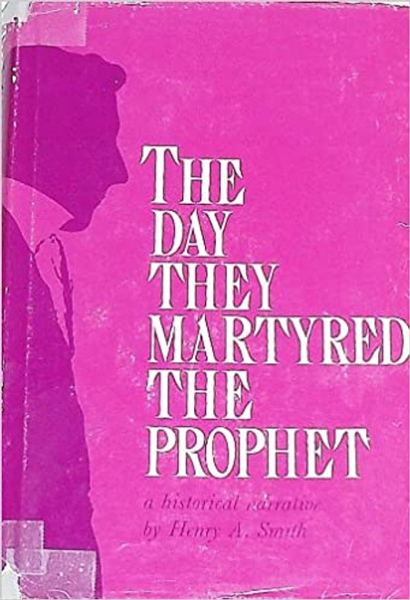 The Day They Martyred The Prophet: A Historical Narrative (Hardcover)