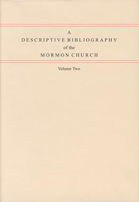A Descriptive Bibliography of the Mormon Church Volume 2, 1848 - 1852 (Hardcover)