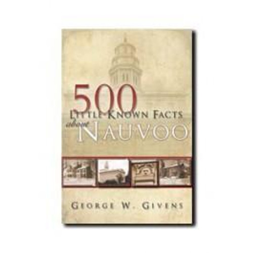 500 Little Known Facts About Nauvoo (Paperback)