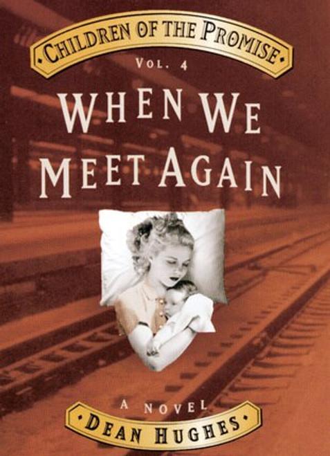 Children of Promise Volume 4: When We Meet Again (Hardcover)