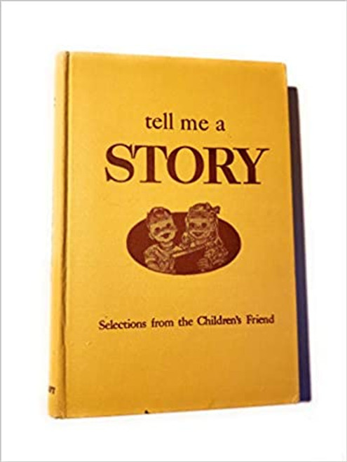 Tell Me a Story Selections from the Children's Friend (Hardcover)