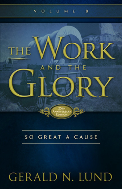 The Work and the Glory, Vol. 8: So Great a Cause (Hardcover)