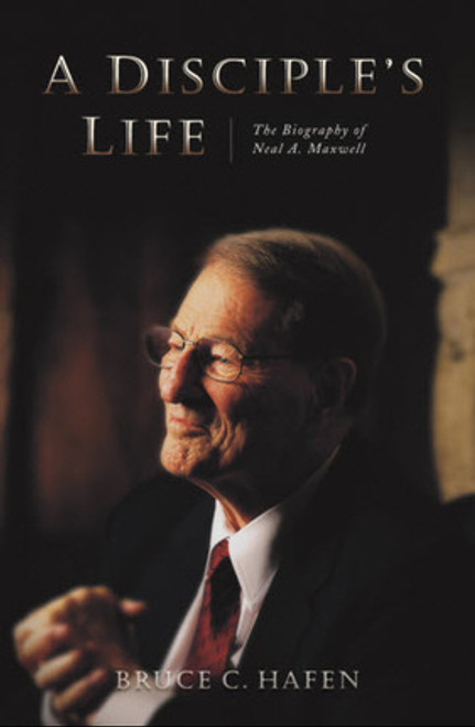 A Disciple's Life: The Biography of Neal A. Maxwell (Hardback)