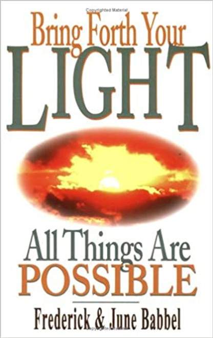 Bring Forth Your Light: All Things Are Possible (Paperback)