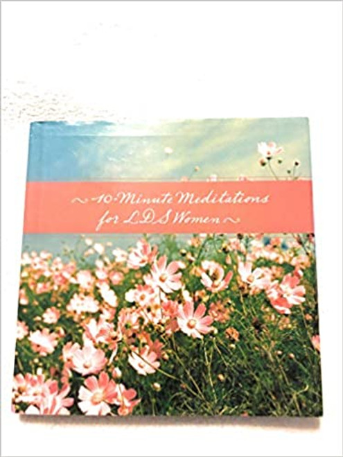 10-Minute Meditations for LDS Women (Hardcover)