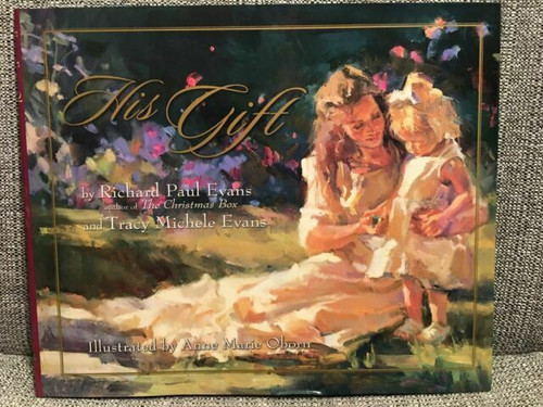 His Gift by Tracy Evans and Richard Evans (Hardcover)