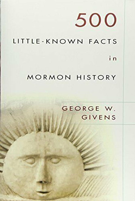 500 Little-Known Facts in Mormon History (Paperback)