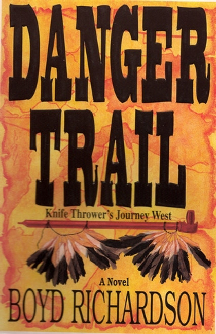 Danger Trail: Knife Thrower's Journey West : A Novel (Paperback) *