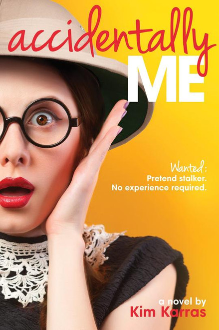 Accidentally Me - Wanted: Pretend Stalker (Paperback) *