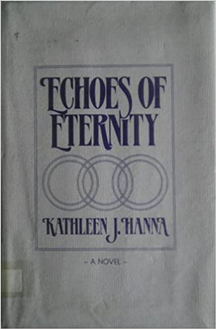 Echoes of eternity: A novel (Hardcover) *