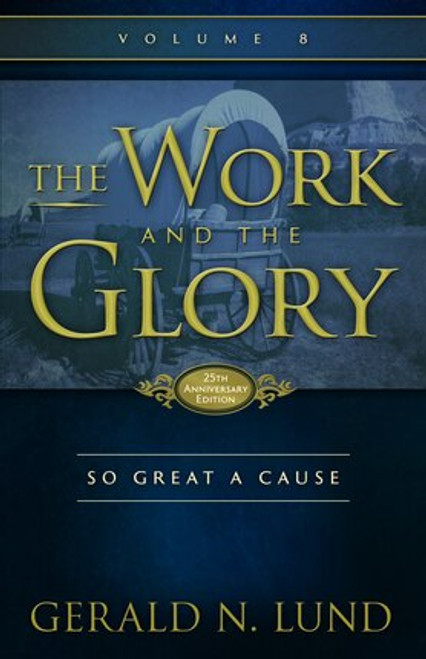 The Work and the Glory, Vol. 8: So Great a Cause (Paperback)