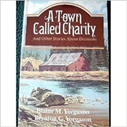 A town called Charity: And other stories about decisions (Hardcover)