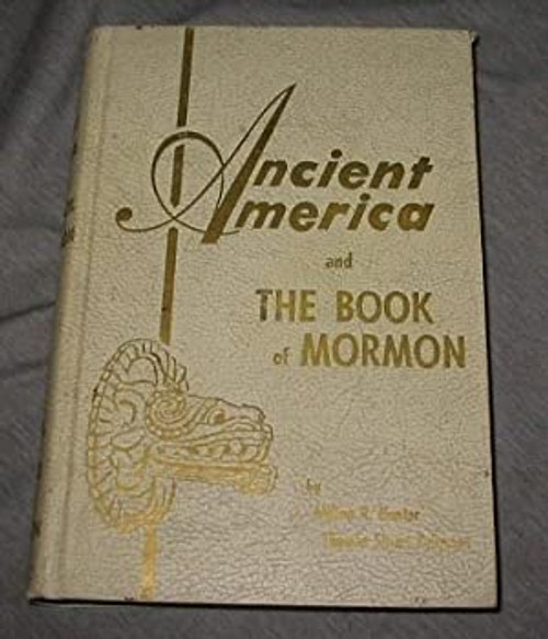 Ancient America And The Book Of Mormon (Hardcover)