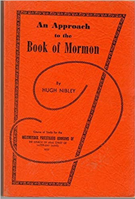 An Approach to the Book of Mormon, Course of Study for the Melchizedek Priesthood Quorums of the Church of Jesus Christ of Latter-day Saints 1957 (Paperback)