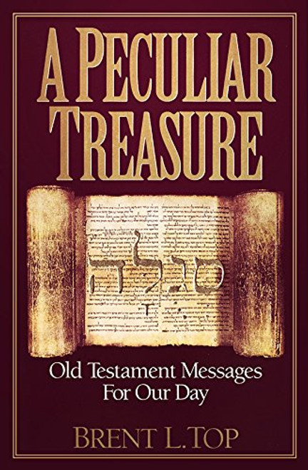 A Peculiar Treasure: Old Testament Messages for Our Day (Paperback)
