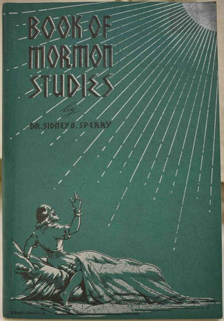 1947 BOOK OF MORMON STUDIES SIDNEY SPERRY Sunday School Course Gospel Study (Paperback)