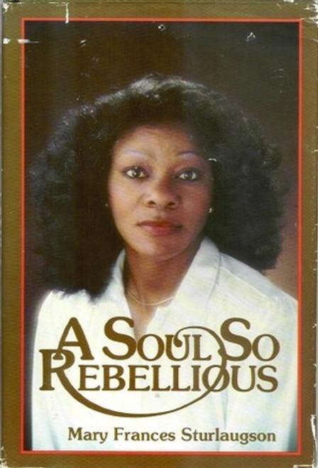 A Soul So Rebellious (Hardcover)