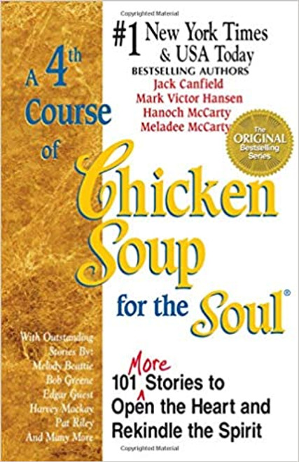 A 4th Course of Chicken Soup for the Soul: 101 More Stories to Open the Heart and Rekindle the Spirit (Paperback)