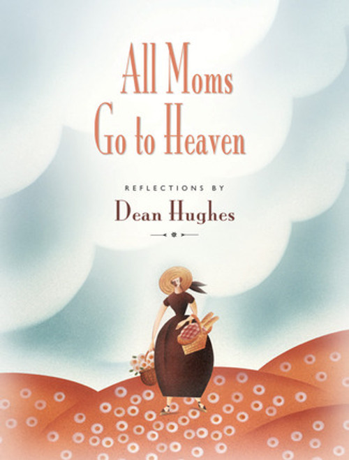 All Moms Go to Heaven (Paperback)