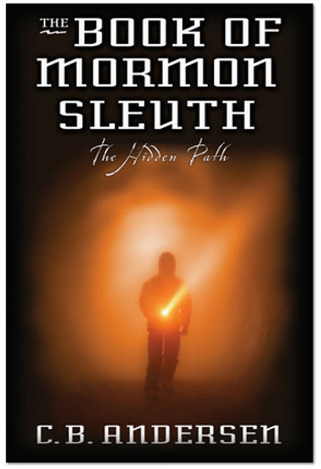 The Book of Mormon Sleuth, Vol. 3: The Hidden Path (Paperback)