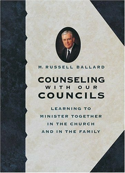 Counseling with Our Councils: Learning to Minister Together in the Church and in the Family (Hardcover)