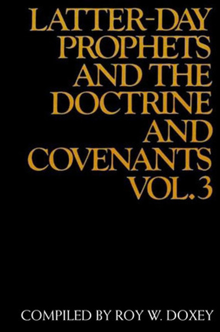 Latter Day Prophets and the Doctrine and Covenants V 3 (Paperback)
