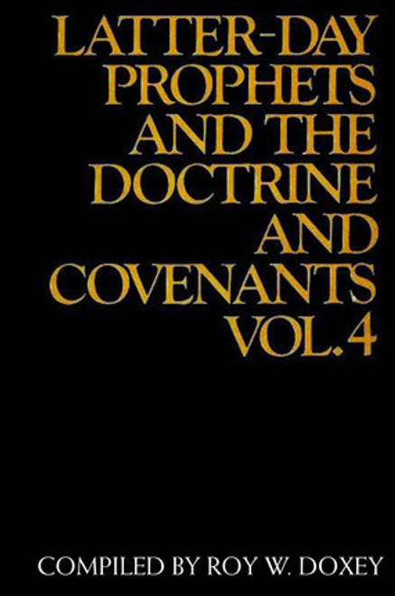 Latter Day Prophets and the Doctrine and Covenants V 4 (Paperback)