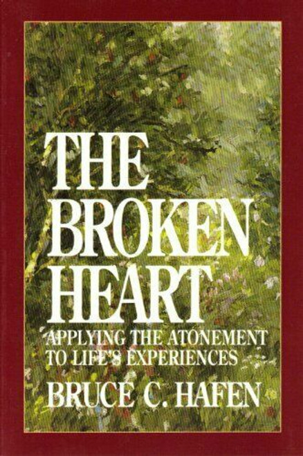 The Broken Heart: Applying the Atonement to Life's Experiences (Hardcover)