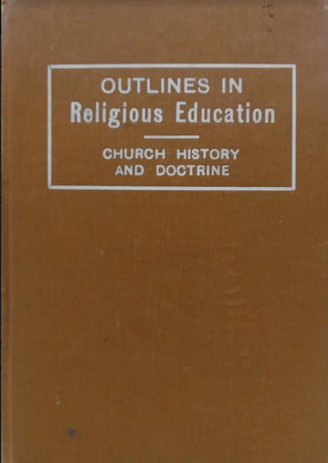 Outlines in Religious Education: Church History and Doctrine (Hardcover)