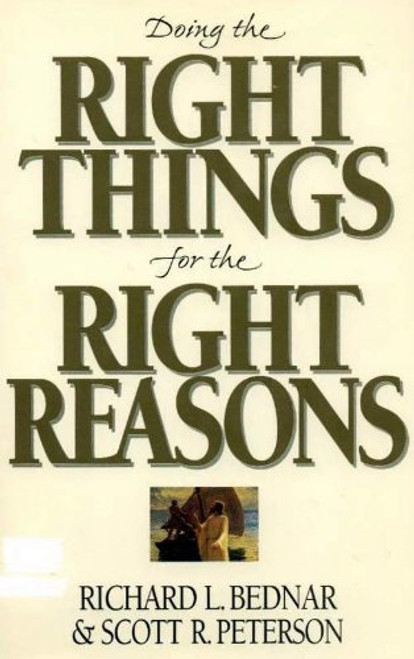 Doing the Right Things for the Right Reasons (Hardcover)