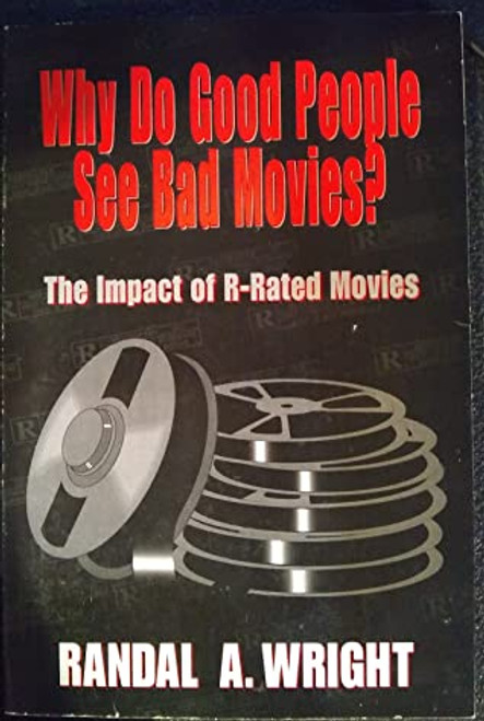 Why good people see bad movies: The impact of R-rated Movies (Paperback)