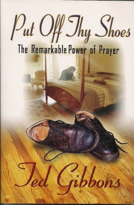 Put Off Thy Shoes: the Remarkable Power of Prayer (Paperback)