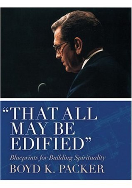 """""""That All May Be Edified"""": Talks,Sermons & Commentary by Boyd K. Packer (Hardcover)"""