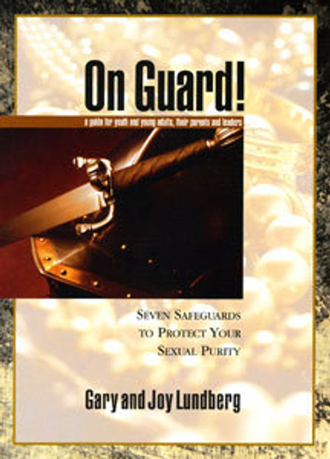 On Guard!: Seven Safeguards to Protect Your Sexual Purity (Paperback)