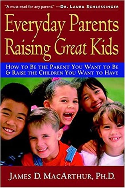 Everyday Parents Raising Great Kids (Paperback)