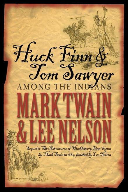 Huck Finn & Tom Sawyer Among the Indians (Hardcover)